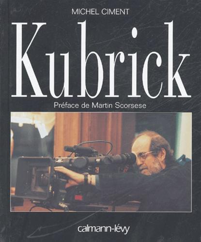 Michel Ciment - Kubrick.