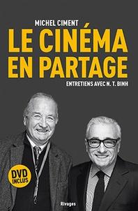 Michel Ciment - Le cinéma en partage - Entretiens avec N. T. Binh. 1 DVD