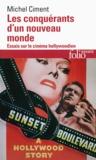 Michel Ciment - Les conquérants d'un nouveau monde - Essais sur le cinéma hollywoodien.