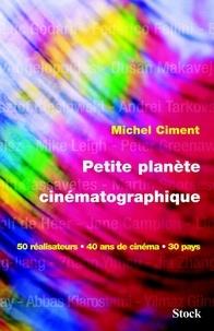 Michel Ciment - Petite planète cinématographique.