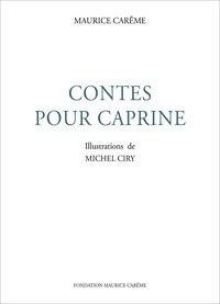 Michel Ciry et  Fondation Maurice Carême - Fondation Maurice Carême  : Contes pour Caprine - Contes pour enfants.