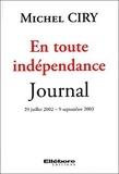 Michel Ciry - En toute indépendance - Journal 29 juillet 2002 - 9 septembre 2003.