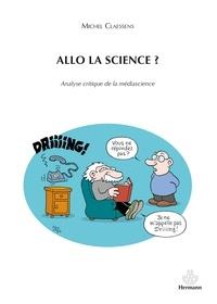 Michel Claessens - Allo la science ? - Analyse critique de la médiascience.