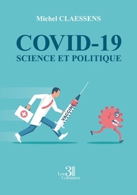 Michel Claessens - Covid-19, science et politique.