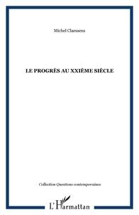 Michel Claessens - Le Progrès au XXIéme siècle.