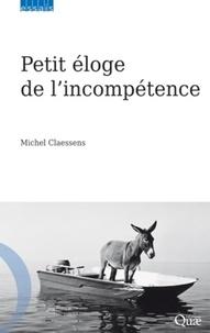 Michel Claessens - Petit éloge de l'incompétence.