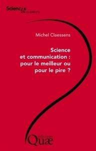 Michel Claessens - Science et communication, pour le meilleur ou pour le pire ?.