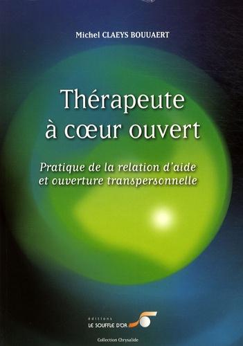 Michel Claeys Bouuaert - Thérapeute à coeur ouvert - Pratique de la relation d'aide et ouverture transpersonnelle.