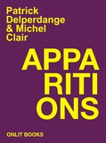 Michel Clair et Patrick Delperdange - Apparitions.