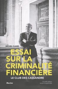 Essai sur la criminalité financière - Le club des Cassandre.pdf