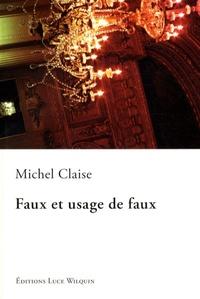 Michel Claise - Faux et usage de faux - (Versets satiriques).