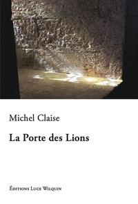 Michel Claise - La porte des lions.