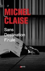 Michel Claise - Sans destination finale.