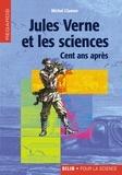 Michel Clamen - Jules Verne et les sciences - Cent ans après.