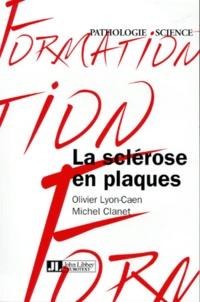 Michel Clanet et Olivier Lyon-Caen - La sclérose en plaques.