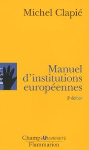 Michel Clapié - Manuel d'institutions européennes.