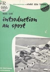Michel Clare et Jacques Charpentreau - Introduction au sport.