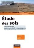 Michel-Claude Girard et Christian Schvartz - Etude des sols - Description, cartographie, utilisation.
