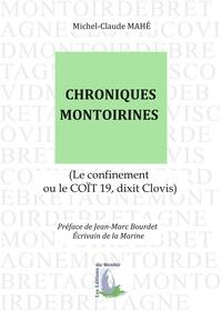 Michel-Claude Mahe - Chroniques montoirines - Le confinement ou le COÏT 19, dixit Clovis.