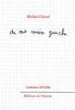 Michel Clavel - De ma main gauche - Florilège manuscrit.