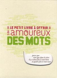Michel Clavel - Le petit livre à offrir à un amoureux des mots.
