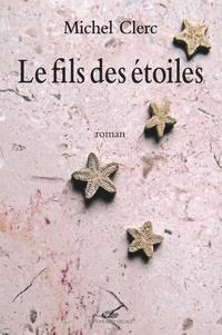 Michel Clerc - Le fils des étoiles.