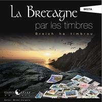 Michel Clergerie et Mathilde Jounot - La Bretagne par les timbres.