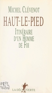 Michel Clévenot - Haut-le-pied - Itinéraire d'un homme de foi.