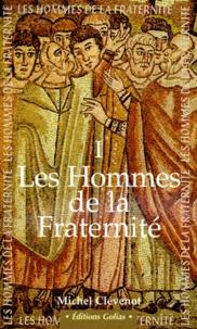 Histoiresdenlire.be LES HOMMES DE LA FRATERNITE. Tome 1 Image