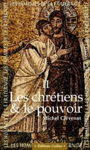 LES HOMMES DE LA FRATERNITE. Tome 2, Les chrétiens et le pouvoir.pdf