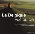 Michel Clinckemaille et Fabienne Vanthuyne - La Belgique vue du ciel - Un regard inédit sur le patrimoine majeur.