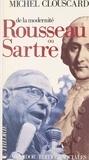 Michel Clouscard - De la modernité, Rousseau ou Sartre : de la philosophie de la Révolution française au consensus de la contre-révolution libérale.