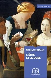 Michel Clouscard - L'Etre et le Code - Le procès de production d'un ensemble précapitaliste.