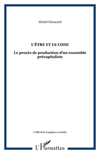 Michel Clouscard - L'être et le code - Le procès de production d'un ensemble précapitaliste.