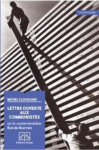 Michel Clouscard - Lettre ouverte aux communistes - Sur la contre-révolution libérale-libertaire.