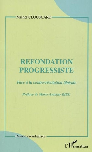 Refondation progressiste - Format PDF - 9782296338517 - 11,99 €