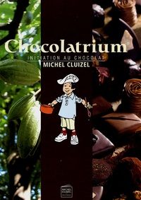 Michel Cluizel - Chocolatrium - Initiation au chocolat.