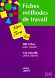 Michel Coéffé - Fiches méthodes de travail pour la première et la terminale - 930 conseils, 100 fiches.