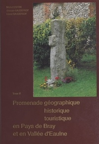 Michel Coffin et Lionel Gaudefroy - Promenade géographique, historique, touristique en pays de Bray et en vallée d'Eaulne (5).