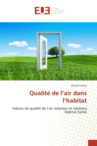 Michel Cohas - Qualité de l'air dans l'habitat - Indices de qualité de l'air intérieur et relations Habitat-Santé.