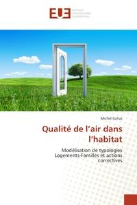 Michel Cohas - Qualité de l'air dans l'habitat - Modélisation de typologies Logements-Familles et actions correctives.