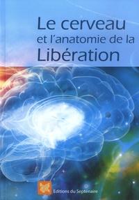 Michel Cohen et Rose-Marie Cohen - Le cerveau et l'anatomie de la libération.