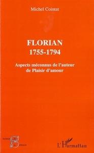 Michel Cointat - Florian 1755-1794 - Aspects méconnus de l'auteur de Plaisir d'amour.