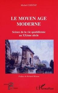 Michel Cointat - Le Moyen Age moderne.