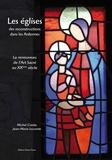 Michel Coistia et Jean-Marie Lecomte - Les églises des reconstructions dans les Ardennes - Le renouveau de l'art sacré au XXe siècle.
