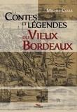 Michel Colle - Contes et légendes du vieux Bordeaux.
