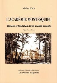 Michel Colle - L'académie Montesquieu - Genèse et fondation d'une société savante.
