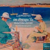 Michel Colle - Lumières en Presqu'ile, Michel colle à Kervalet.