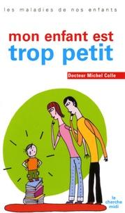 Michel Colle - Mon enfant est trop petit.