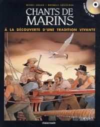Michel Colleu et Nathalie Couilloud - Chants de marins - A la découverte d'une tradition vivante. 1 CD audio